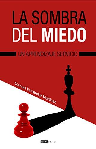La sombra del miedo: Un aprendizaje servicio eBook: Fernández Martínez, Samuel, Editorial, Petra : Amazon.es: Tienda Kindle