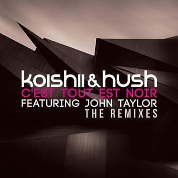 C'est Tout Est Noir - The Remixes