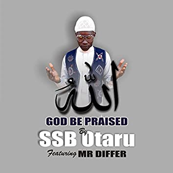 God Be Praised (feat. Mr. Differ)