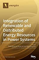 Integration of Renewable and Distributed Energy Resources in Power Systems