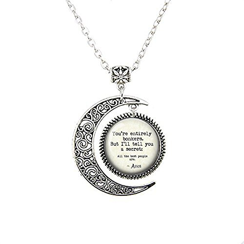 nijiahx Pendant Necklace You're entirely bonkers. But I'll tell you a secret.Alice in Wonderland Quote - White Rabbit - Pocket Watch moon Necklace