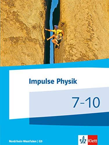 Impulse Physik 7-10. Ausgabe Nordrhein-Westfalen: Schülerbuch Klassen 7-10 (G9) (Impulse Physik. Ausgabe für Nordrhein-Westfalen ab 2019)