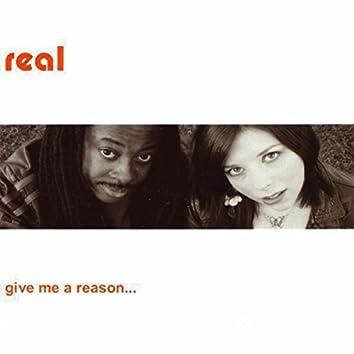 Give Me A Reason...