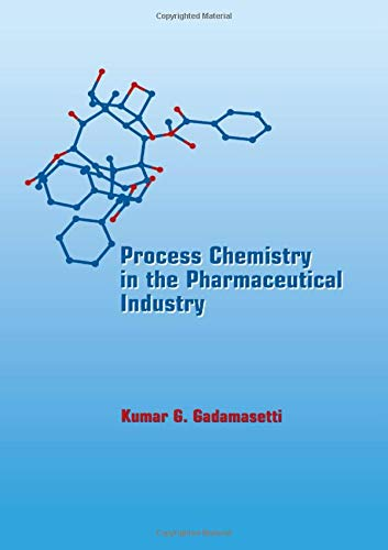 Download Process Chemistry in the Pharmaceutical Industry 0824719816