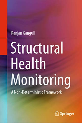 Structural Health Monitoring: A Non-Deterministic Framework