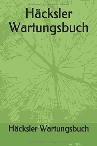 Häcksler Wartungsbuch: Dein Serviceheft für Häcksler. 120 Karierte Seiten 6x9 Format Notizbuch. Erstelle dein Gerätepass.