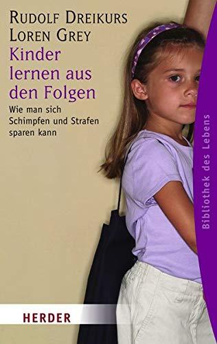 Kinder lernen aus den Folgen: Wie man sich Schimpfen und Strafen sparen kann (HERDER spektrum)