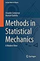 Methods in Statistical Mechanics: A Modern View (Lecture Notes in Physics (974))