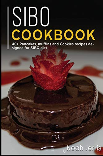 SIBO COOKBOOK: 40+ Pancakes, muffins and Cookies recipes designed for SIBO diet