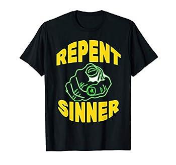 Repent Sinner - Funny Christian Jesus Bible T-Shirt