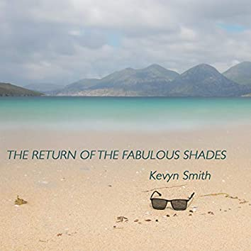 The Return of the Fabulous Shades