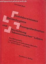 Sozialdarwinismus, Rassenhygiene, Zwangssterilisation und vernichtung