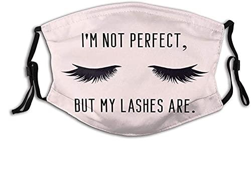 I'm Not Perfect But My Lashes are Face con filtros reemplazables Carbón activado para caza de granjeros, respirador ajustable transpirable