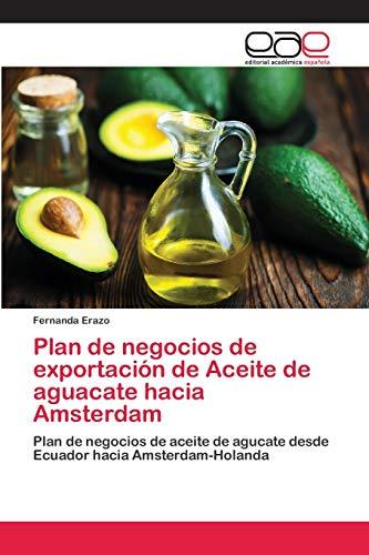 Plan de negocios de exportación de Aceite de aguacate hacia Amsterdam