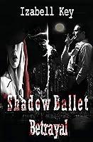 Shadow Ballet: Betrayal