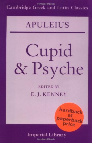 Apuleius: Cupid and Psyche (Cambridge Greek and Latin Classics - Imperial Library)