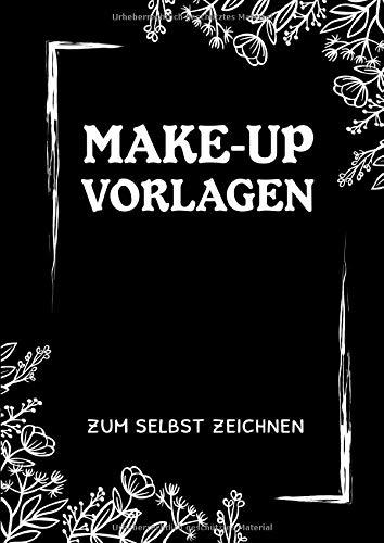 Make-Up Vorlagen zum selbst zeichnen: Buch mit Gesichtern und Vorlagen für Artists, Visagistinnen und Kosmetikerin als Ideensammlung und Skizzenbuch