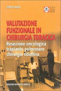 Valutazione funzionale in chirurgia toracica. Resezione oncologica, trapianto polmonare, chirurgia riduttiva