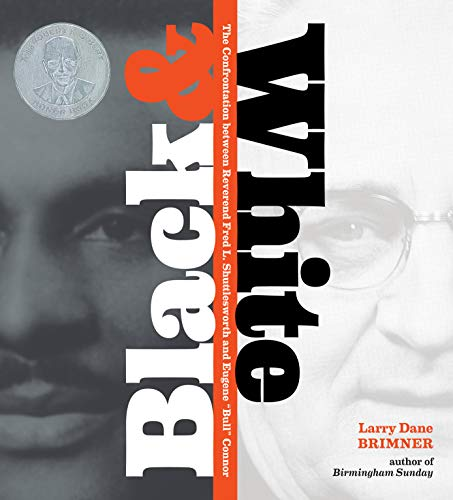 Black and White: The Confrontation between Reverend Fred L. Shuttlesworth and Eugene Bull Connor (English Edition)