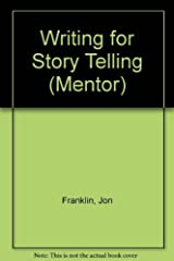 Writing for Story (Mentor) by Jon Franklin (1987-05-05) Mass Market Paperback