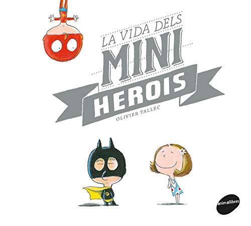 La Vida Dels Miniherois: 39 (Àlbums il·lustrats)