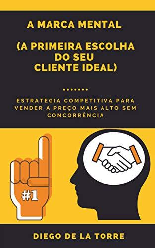 A Marca Mental: Estrategia competitiva para vender em tempos de crise