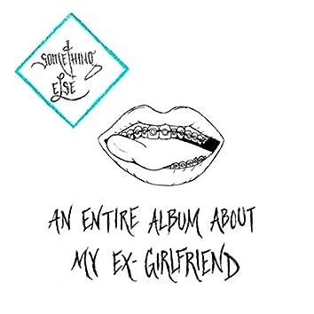 An Entire Album About My Ex-Girlfriend