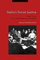 Stalin's Soviet Justice: Show Trials, War Crimes Trials, and Nuremberg