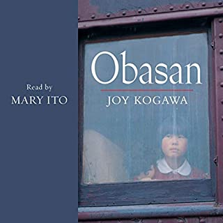 Obasan                   By:                                                                                                                                 Joy Kogawa                               Narrated by:                                                                                                                                 Mary Ito                      Length: 9 hrs and 29 mins     2 ratings     Overall 4.5