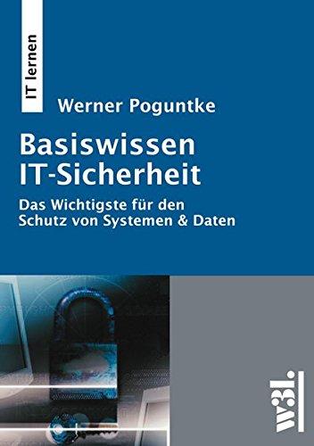 Basiswissen IT-Sicherheit: Das wichtigste für den Schutz von Systemen & Daten