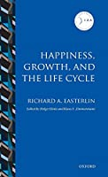 Happiness, Growth, and the Life Cycle (IZA Prize in Labor Economics)