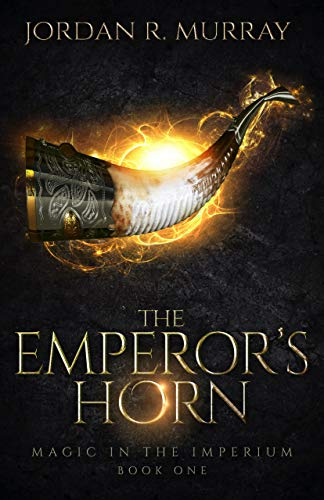 Book: The Emperor's Horn - A Magic in the Imperium Novel by Jordan R. Murray