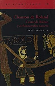 Chanson de Roland: Cantar de Roldán y el Roncesvalles navarro par Martín de Riquer Morera