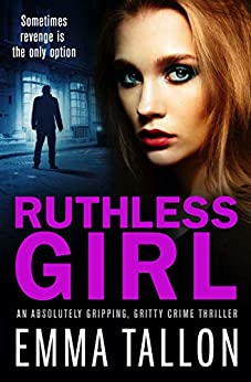 Ruthless Girl: An absolutely gripping, gritty crime thriller (Tyler Family Book 7) by [Emma Tallon]