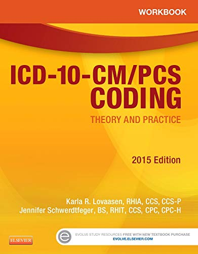 Workbook for ICD-10-CM/PCS Coding: Theory and Practice, 2015 Edition