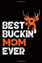 Best Buckin Mom Ever: Hunting Journal, Perfect Gifts for Men, Women, Kids, Hunting Notebook, and Hunting Record. Outdoor Sport Paperback
