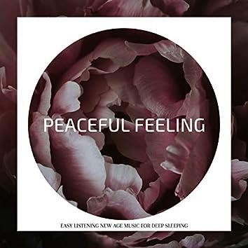 Peaceful Feeling: Easy Listening New Age Music for Deep Sleeping