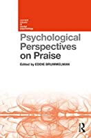 Psychological Perspectives on Praise (Current Issues in Social Psychology)