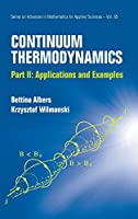 Continuum Thermodynamics: Applications and Exercises (Advances in Mathematics for Applied Sciences)