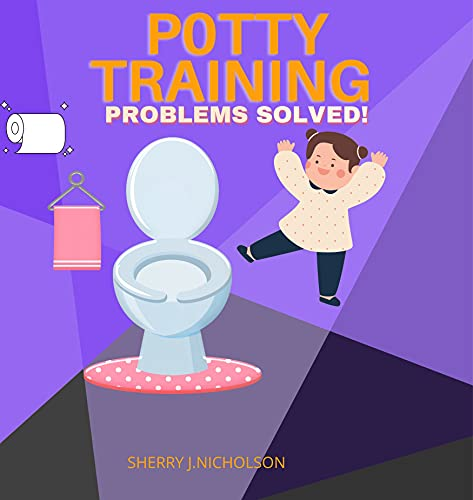 Potty Training Problems Solved: How to successfully potty trained a child in 3 days (English Edition)
