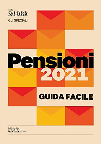 Pensioni 2021 - Guida facile (Italian Edition)