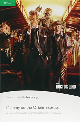 Level 3: Doctor Who: Mummy on the Orient Express Buch (Pearson English Readers)