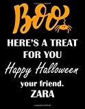 BOO Here's A Treat For You Happy Halloween Your Friend Zara: Halloween Planner 2021 | Calendar Planner Weekly and Monthly One Year with Notes ... Gifts For Adults | 8.5 x 11 Inches, 146 Pages