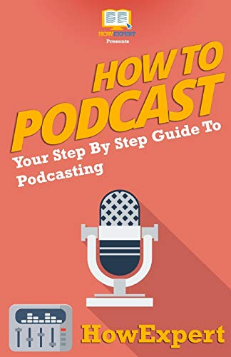 How To Podcast - Your Step-By-Step Guide To Podcasting