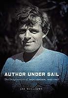 Author Under Sail: The Imagination of Jack London, 1902-1907