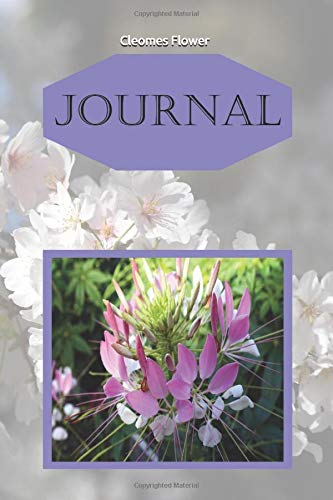 Cleomes Flower: For Flower Lovers and Writers: Blank Lined Paper Notebook
