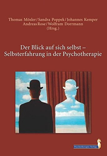 Der Blick auf sich selbst: Selbsterfahrung in der Psychotherapie