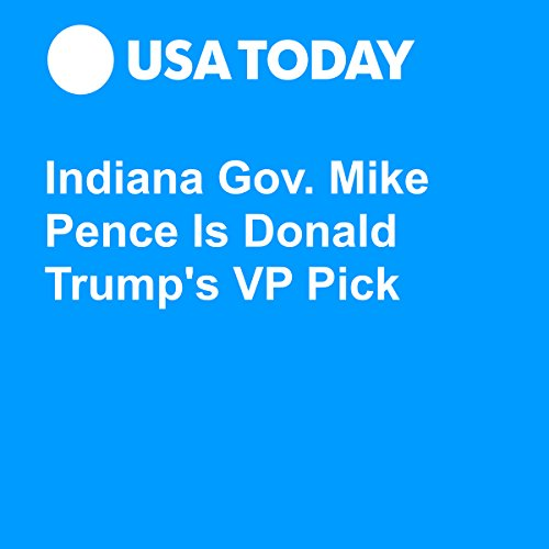 Indiana Gov. Mike Pence Is Donald Trump's VP Pick audiobook cover art