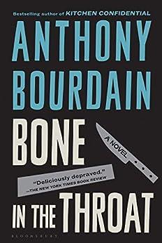 Bone in the Throat by [Anthony Bourdain]
