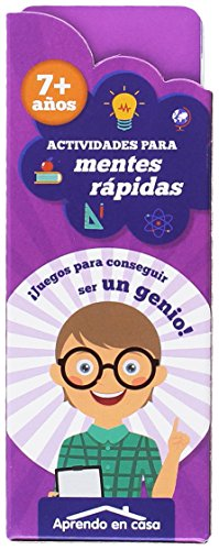 Actividades para mentes rápidas. +7 años (APRENDO EN CASA ACTIVIDADES PARA MENTES RAPIDAS)